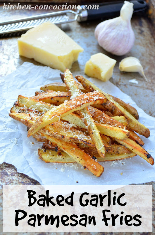 Baked Garlic Parmesan Fries - Kitchen Concoctions