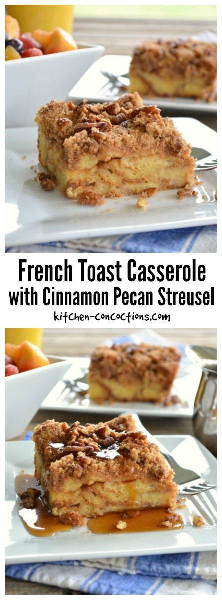 French Toast Casserole with Cinnamon Pecan Streusel